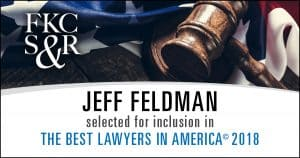 Jeff Feldman selected for inclusion in <br>The Best Lawyers in America<sup>©</sup> 2018