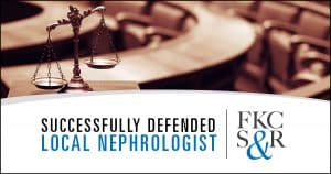 Jeff Feldman, attorney at law, successfully defended local nephrologist in Orange County Supreme Court