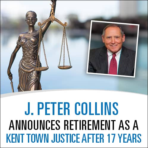 J. Peter Collins Announces Retirement as a Kent Town Justice after 16 Years