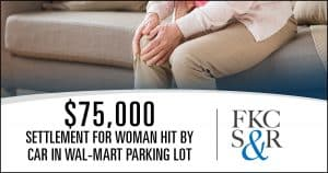 Obtained $75,000 settlement in mediation for woman hit by car in Wal-Mart parking lot