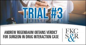 Andrew Regenbaum obtains verdict for surgeon in drug interaction case
