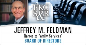 Jeffrey M. Feldman Named to Family Services' Board of Directors
